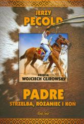 Padre Strzelba, różaniec i koń - Jerzy Pecold   mała okładka