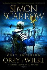 Orły imperium 4 Orły i wilki - Simon Scarrow | mała okładka