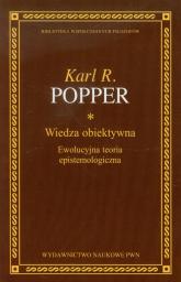 Wiedza obiektywna Ewolucyjna teoria epistemologiczna - Popper Karl R.   mała okładka
