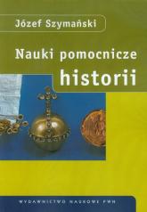 Nauki pomocnicze historii - Józef Szymański | mała okładka
