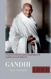 Mahatma Gandhi Lider 14 przewodnich zasad inspirujących współczesnych liderów - Axelrod Alan | mała okładka
