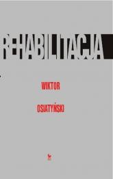 Rehabilitacja - Wiktor Osiatyński | mała okładka