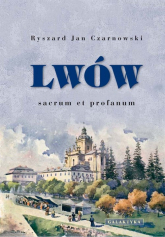 Lwów sacrum et profanum - Czarnowski Ryszard Jan | mała okładka