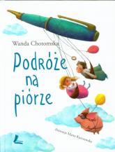 Podróże na piórze - Wanda Chotomska | mała okładka