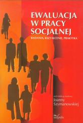 Ewaluacja w pracy socjalnej Badania, kształcenie, praktyka. -    mała okładka