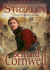 Strzelcy Inwazja na Hiszpanię, 1809 - Bernard Cornwell | mała okładka