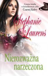 Nierozważna narzeczona - Stephanie Laurens | mała okładka