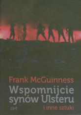 Wspomnijcie synów Ulsteru i inne sztuki - Frank McGuinness   mała okładka
