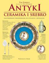 Antyki ceramika i srebro Ilustrowany przewodnik - Tim Forrest | mała okładka