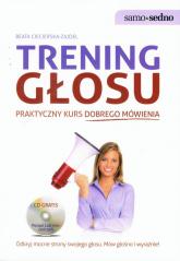 Trening głosu Praktyczny kurs dobrego mówienia z płytą CD - Beata Ciecierska-Zajdel | mała okładka