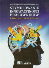 Stymulowanie innowacyjności pracowników Problemy praktyczne - Pietroń-Pyszczek Agata, Piwowar-Sulej Katarzy | mała okładka