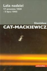 Lata nadziei 17 września 1939-5 lipca 1945 - Stanisław Cat-Mackiewicz | mała okładka