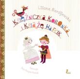 Księżniczka Koronka i Książę Hafcik - Liliana Bardijewska | mała okładka