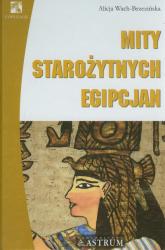 Mity starożytnych Egipcjan - Alicja Wach-Brzezińska | mała okładka