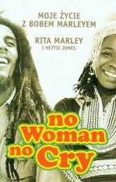 No woman no cry Moje zycie z Bobem Marleyem - Marley Rita, Jones Hettie | mała okładka