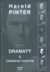 Dramaty 2 Uwikłania rodzinne - Harold Pinter | mała okładka