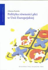 Polityka równości płci w Unii Europejskiej - Johanna Kantola | mała okładka