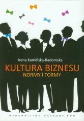 Kultura biznesu Normy i formy - Irena Kamińska-Radomska | mała okładka