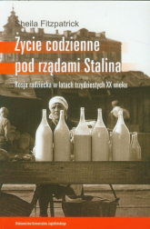 Życie codzienne pod rządami Stalina Rosja radziecka w latach trzydziestych XX wieku - Sheila Fitzpatrick | mała okładka