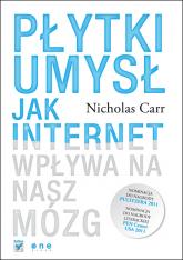 Płytki umysł Jak internet wpływa na nasz mózg - Carr Nicholas | mała okładka