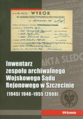 Inwentarz zespołu archiwalnego Wojskowego Sądu Rejonowego w Szczecinie -  | mała okładka