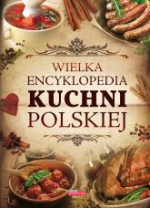 Wielka encyklopedia kuchni polskiej - Bąk Jolanta, Czarkowska Iwona, Drewniak Mirosław | mała okładka