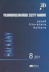 Południowosłowiańskie zeszyty naukowe 8/2011 język literatura kultura -  | mała okładka