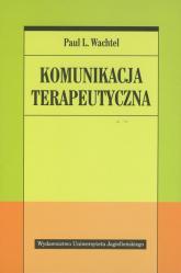 Komunikacja terapeutyczna - Wachtel Paul L. | mała okładka
