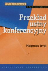 Przekład ustny konferencyjny - Małgorzata Tryuk | mała okładka