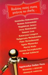 Rodzinę mniej znaną pożyczę na chwilę Rozmowy z dziećmi sławnych rodziców - Agnieszka Gołas-Ners | mała okładka