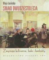 Smaki dwudziestolecia Zwyczaje kulinarne, bale i bankiety - Maja Łozińska | mała okładka