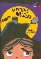 Na przykład Małgośka - Paweł Beręsewicz | mała okładka