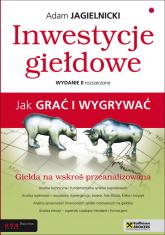 Inwestycje giełdowe Jak grać i wygrywać - Adam Jagielnicki | mała okładka