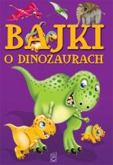 Bajki o dinozaurach - Elżbieta Safarzyńska   mała okładka