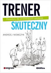 Trener skuteczny Procedury dla prowadzących szkolenia - Andrzej Niemczyk | mała okładka