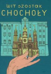 Chochoły - Wit Szostak | mała okładka