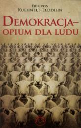 Demokracja opium dla ludu - Erik Kuehnelt-Leddihn   mała okładka