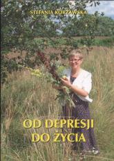 Od depresji do życia - Stefania Korżawska   mała okładka