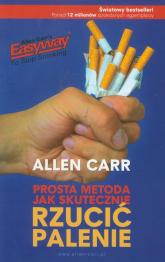 Prosta metoda jak skutecznie rzucić palenie - Allen Carr | mała okładka