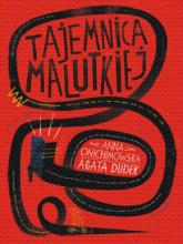 Tajemnica Malutkiej - Anna Onichimowska | mała okładka