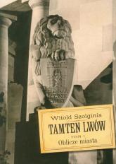 Tamten Lwów Tom 1 - Witold Szolginia | mała okładka