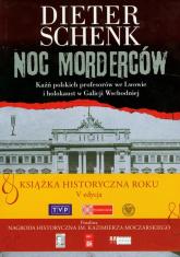 Noc morderców Kaźń polskich profesorów we Lwowie i holokaust w Galicji Wschodniej - Dieter Schenk | mała okładka