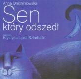 Sen, który odszedł - Anna Onichimowska | mała okładka