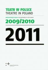 Teatr w Polsce 2011 dokumentacja sezonu 2009/2010. Wydanie polsko - angielskie -    mała okładka