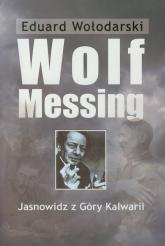 Wolf Messing Jasnowidz z Góry Kalwarii - Eduard Wołodarski | mała okładka