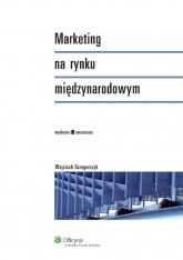 Marketing na rynku międzynarodowym - Wojciech Grzegorczyk | mała okładka