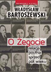 O Żegocie relacja poufna sprzed pół wieku - Władysław Bartoszewski | mała okładka