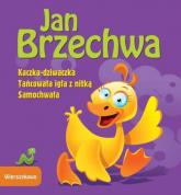 Wierszykowo Kaczka-dziwaczka Tańcowała igła z nitką Samochwała - Jan Brzechwa | mała okładka