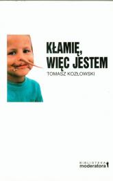 Kłamię, więc jestem W poszukiwaniu początków samoświadomości - Tomasz Kozłowski | mała okładka