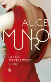 Taniec szczęśliwych cieni - Alice Munro   mała okładka